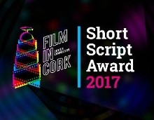 Film In Cork 2017 Short Script Award Winner Announced